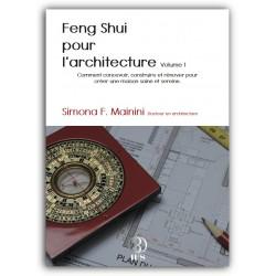 Feng Shui pour l'architecture - Volume 1 (par Simona F. Mainini)