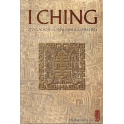 I Ching Divination for Feng Shui and Destiny (by Raymond Lo)