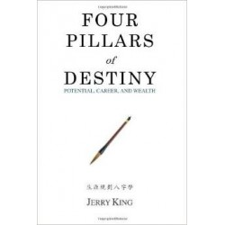 Four Pillars of Destiny: Potential, Career and Wealth by Jerry King
