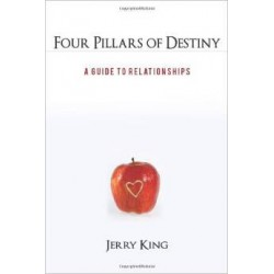 Four Pillars of Destiny: A Guide to Relationships by Jerry King
