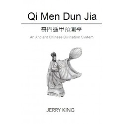 Qi Men Dun Jian: An Ancient Chinese Divination System by Jerry King