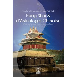 L'Authentique Guide Impérial de Feng Shui & d'Astrologie Chinoise par Thomas F. Aylward