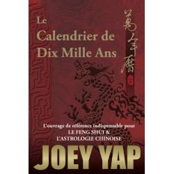 Le Calendrier de Dix Mille Ans par Joey Yap
