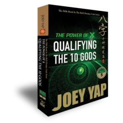 BaZi - The Power of X : Qualifying the 10 Gods (Book 5) by Joey Yap