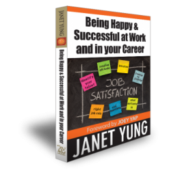 Being Happy & Successful at  Work And In Your Career by Janet Yung