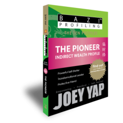 BaZi Profiling - The Ten Profiles - The Pioneer (Indirect Wealth) by Joey Yap
