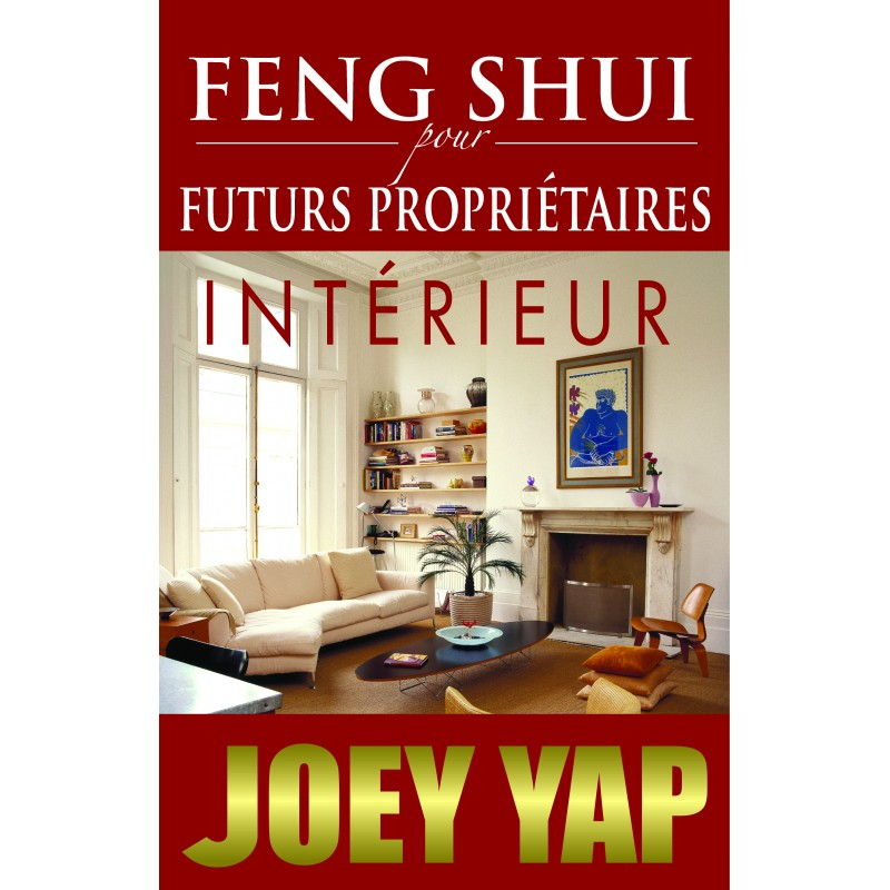 feng shui pour futurs propri taires int rieur par joey yap infinity feng shui ifs scs. Black Bedroom Furniture Sets. Home Design Ideas