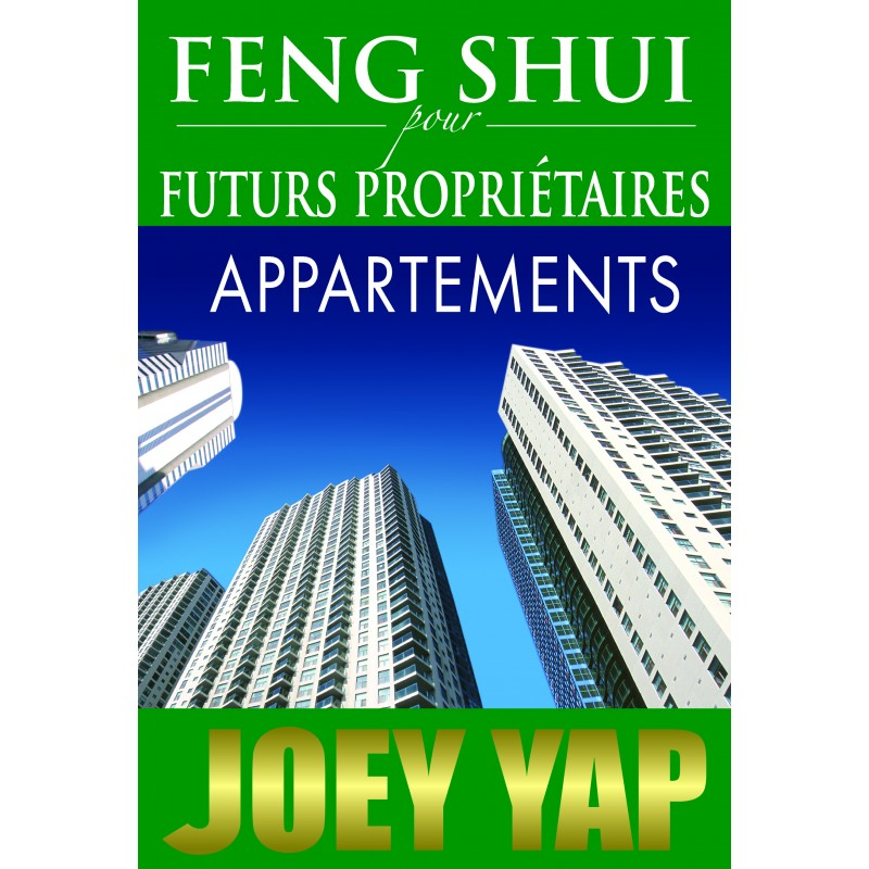feng shui pour futurs propri taires appartements par joey yap infinity feng shui ifs scs. Black Bedroom Furniture Sets. Home Design Ideas
