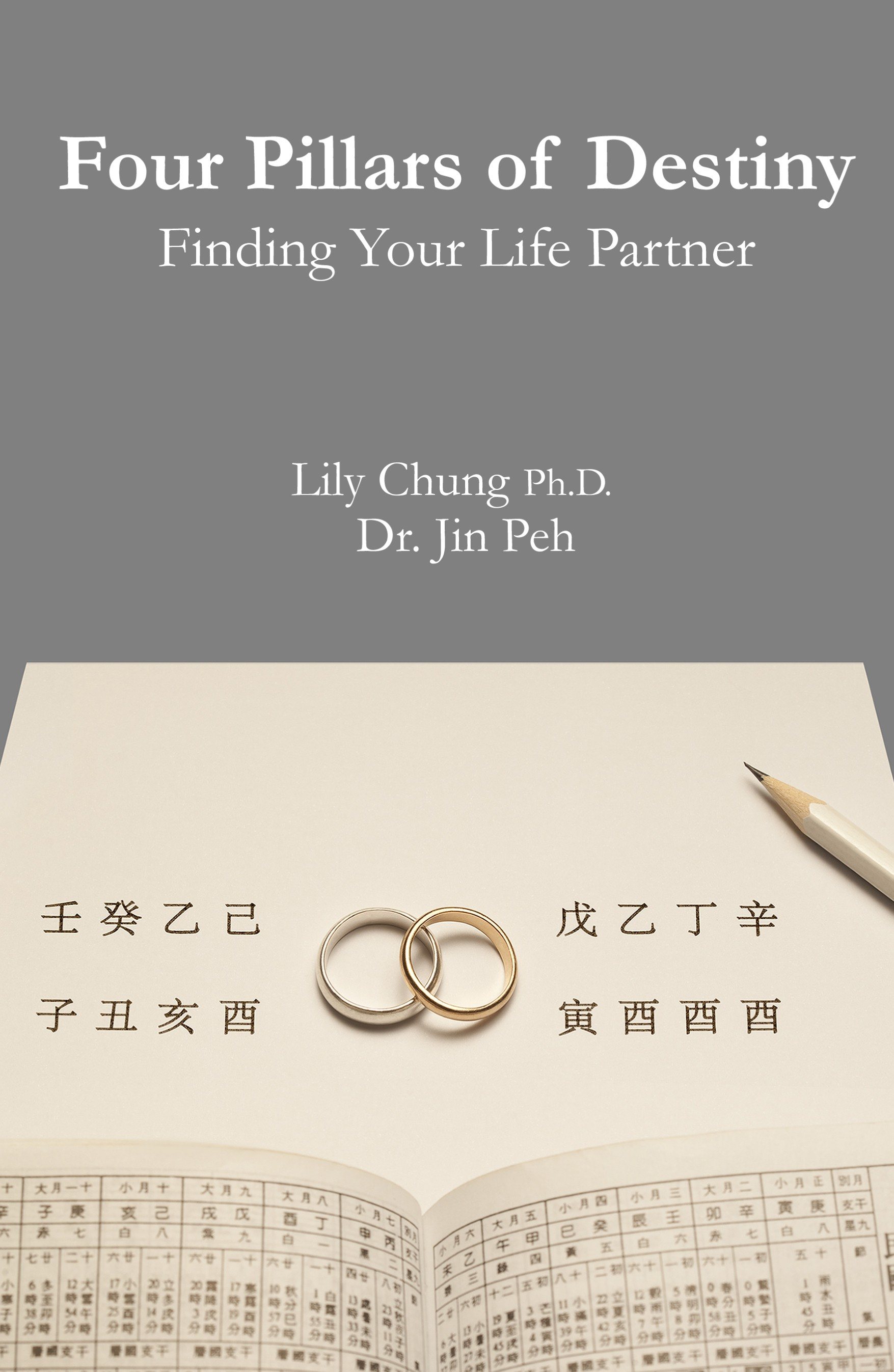 Four Pillars of Destiny: Finding your Life Partner by Lily Chung Ph