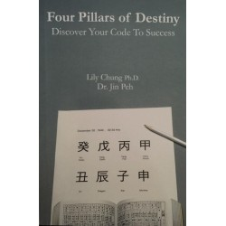 Four Pillars of Destiny: Discover your Code to Success by Lily Chung Ph.D. and Dr. Jin Peh