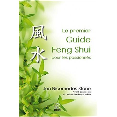 Le premier Guide Feng Shui pour les passionnés par Jen Nicomedes Stone
