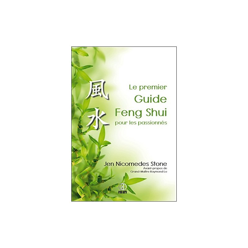le premier guide feng shui pour les passionn s par jen nicomedes stone infinity feng shui. Black Bedroom Furniture Sets. Home Design Ideas
