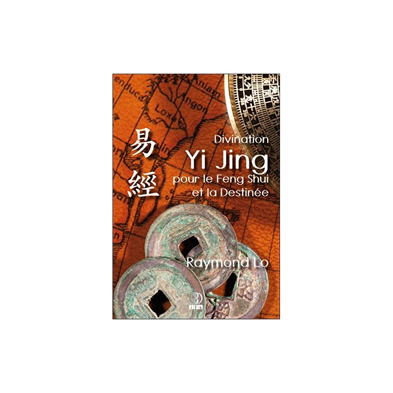 divination yi jing pour le feng shui et la destin e par raymond lo infinity feng shui ifs scs. Black Bedroom Furniture Sets. Home Design Ideas