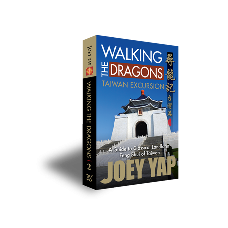 Walking the Dragons: Taiwan Excursion by Joey Yap