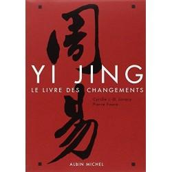 Yi Jing. Le Livre des Changements par Cyrille J-D Javary et Pierre Faure
