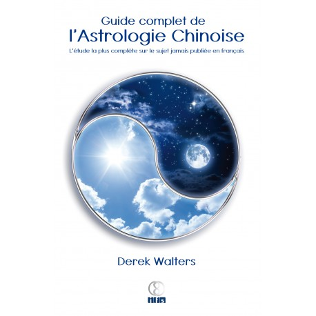 Guide Complet de l'Astrologie Chinoise par Derek Walters