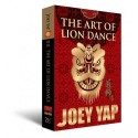 The Art of Lion Dance by Joey Yap