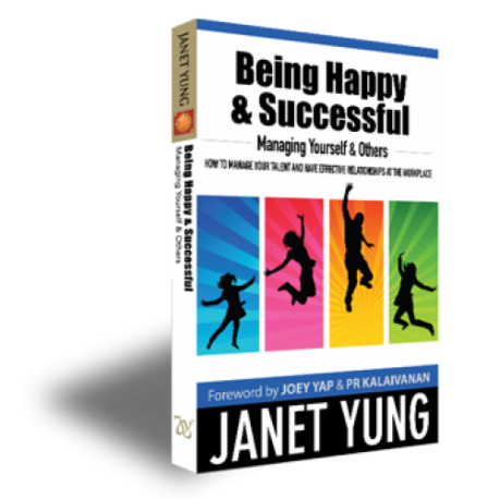 Being Happy & Successful. Managing Yourself and Others by Janet Yung