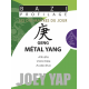 Les Dix Maîtres du Jour - Geng Métal Yang par Joey Yap