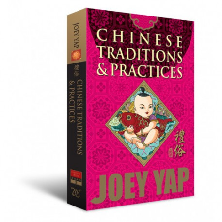 Chinese Traditions & Practices by Joey Yap